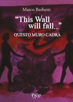 questo-muro-cadrà